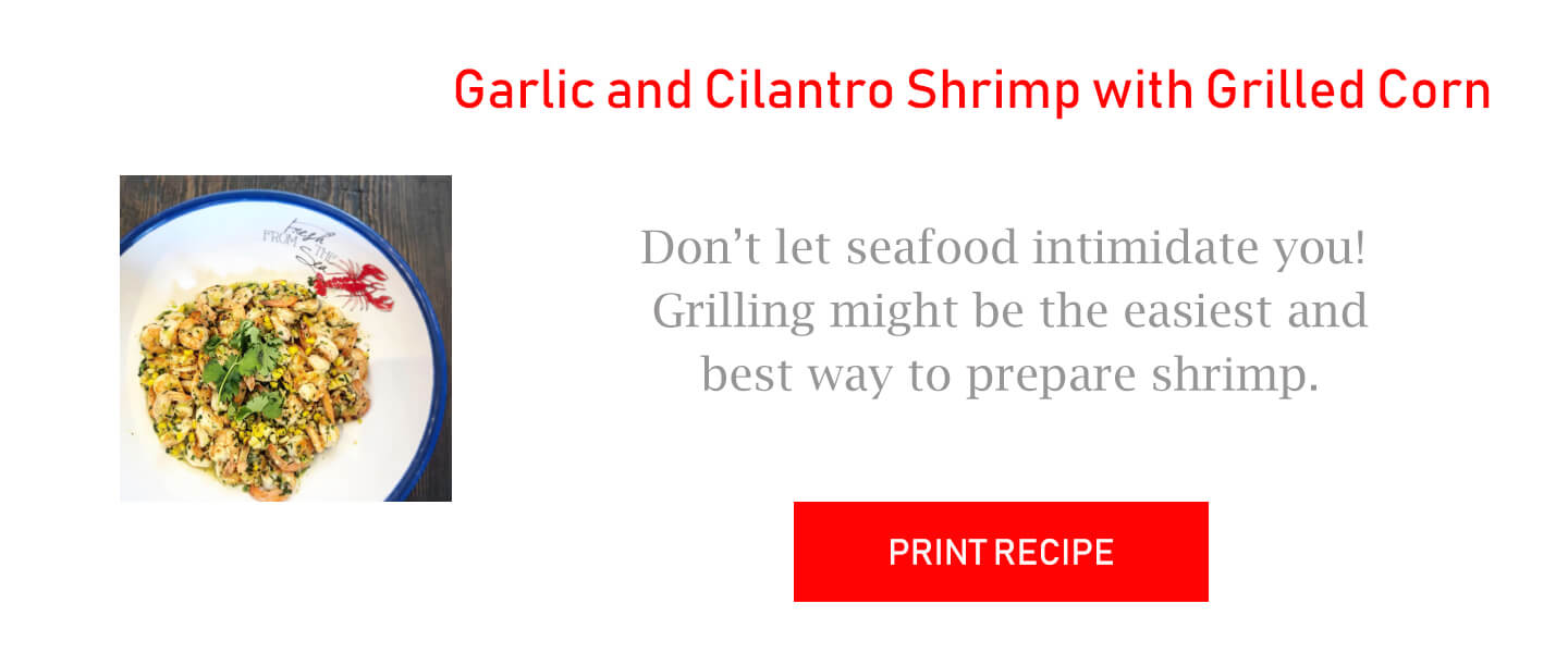 Garlic and Cilantro Shrimp with Grilled Corn
